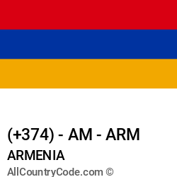 Armenia Country and phone Codes : +374, AM, ARM