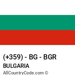 Bulgaria Country and phone Codes : +359, BG, BGR
