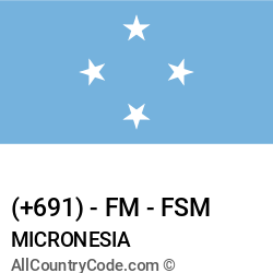Micronesia Country and phone Codes : +691, FM, FSM