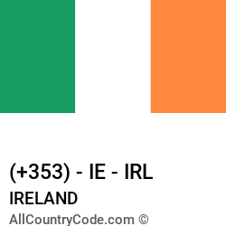 Ireland Country and phone Codes : +353, IE, IRL