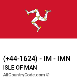 Isle of Man Country and phone Codes : +44-1624, IM, IMN