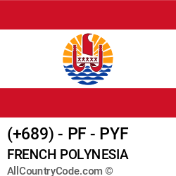 French Polynesia Country and phone Codes : +689, PF, PYF