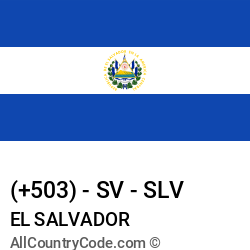 El Salvador Country and phone Codes : +503, SV, SLV