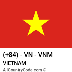Vietnam Country and phone Codes : +84, VN, VNM