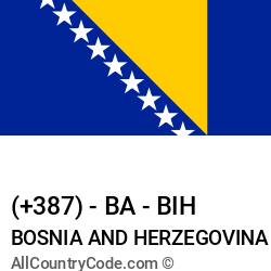 Bosnia and Herzegovina Country and phone Codes : +387, BA, BIH