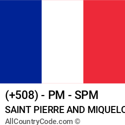 Saint Pierre and Miquelon Country and phone Codes : +508, PM, SPM